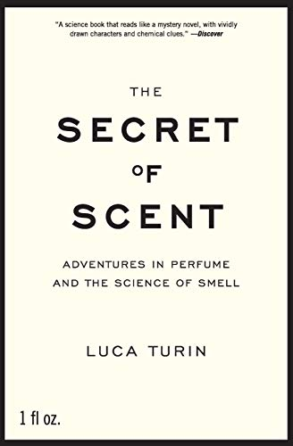 9780061133848: The Secret of Scent: Adventures in Perfume and the Science of Smell