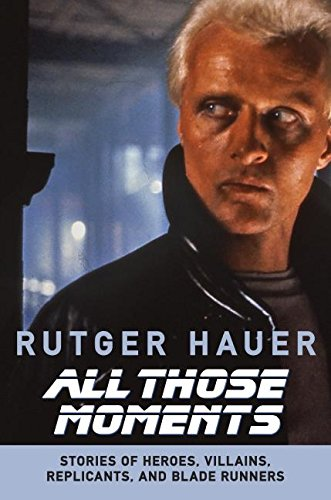 9780061133893: All Those Moments: Stories of Heroes, Villains, Replicants, and Blade Runners