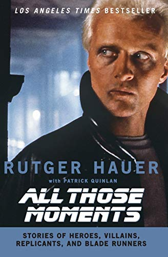 9780061133909: All Those Moments: Stories of Heroes, Villains, Replicants and Blade Runners