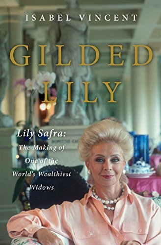 9780061133930: Gilded Lily: Lily Safra: The Making of One of the World's Wealthiest Widows