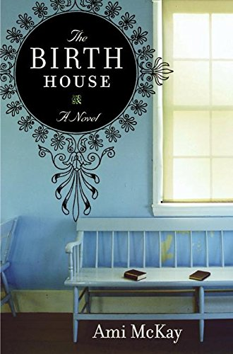 9780061135859: The Birth House: A Novel
