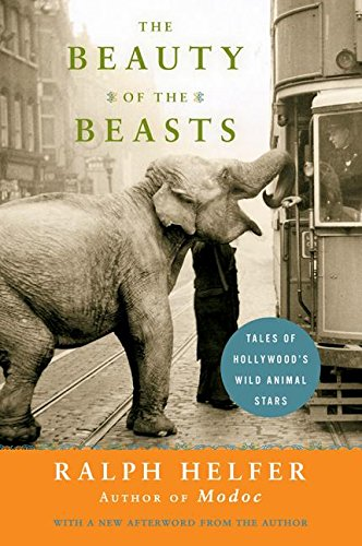 9780061136788: The Beauty of the Beasts: Tales of Hollywood's Wild Animal Stars