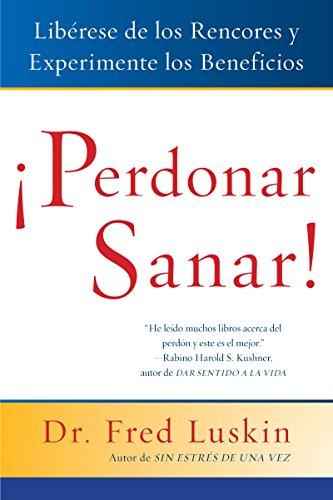 9780061136917: Perdonar Es Sanar! / Forgive for Good: Liberese De Los Rencores Y Experimente Los Beneficios / A Proven Prescription for Health and Happiness