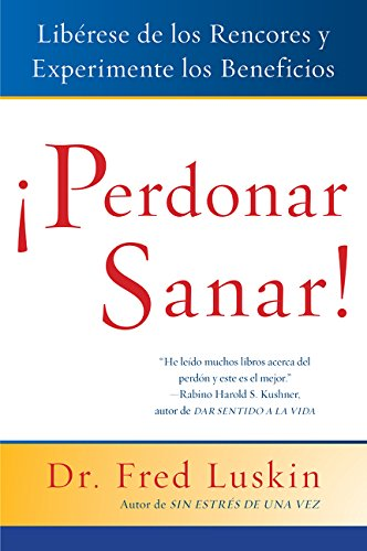 9780061136917: Perdonar es Sanar!: Liberese de los Rencores y Experimente los Beneficios (Spanish Edition)