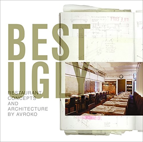 9780061136931: Best Ugly: Restaurant Concepts and Architecture by AvroKO: And Other Principles of Design Connectivity