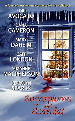 Sugarplums and Scandal (0061136956) by Dana Cameron; Mary Daheim; Lori Avocato; Cait London; Suzanne Macpherson; Kerrelyn Sparks