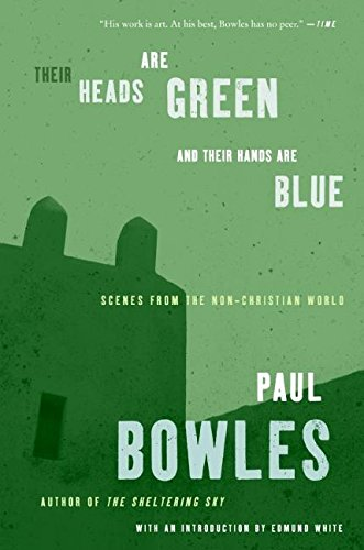 9780061137372: Their Heads Are Green and Their Hands Are Blue: Scenes from the Non-Christian World