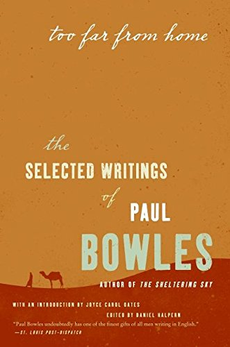9780061137402: Too Far from Home: The Selected Writings of Paul Bowles