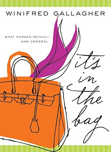 9780061137488: It's In the Bag: What Purses Reveal---and Conceal