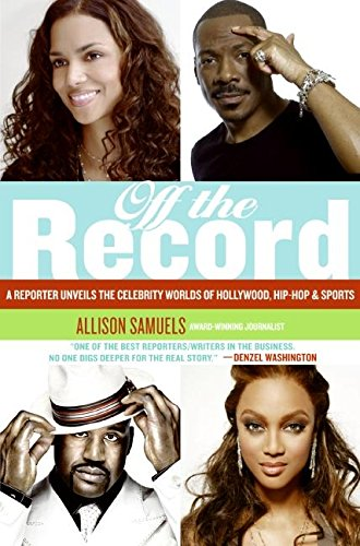 9780061137662: Off the Record: A Reporter Unveils the Celebrity Worlds of Hollywood, Hip-hop, and Sports