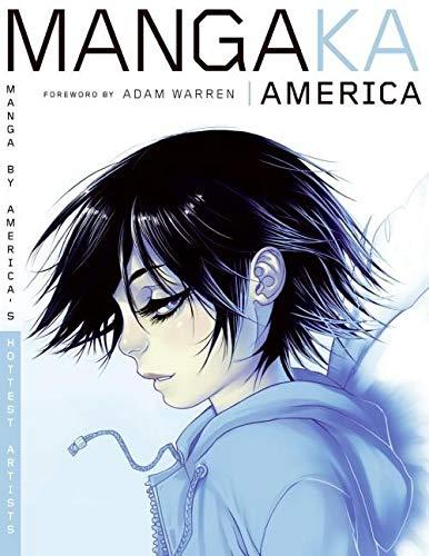 9780061137693: Mangaka America: Manga by America's Hottest Artists: Draw Manga Like America's Hottest Artists