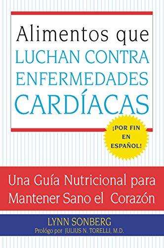9780061137761: Alimentos que Luchan Contra las Enfermedades Cardiacas: Una Guia Nutricional para Mantener Sano el Corazon (Spanish Edition)
