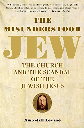 9780061137785: The Misunderstood Jew: The Church and the Scandal of the Jewish Jesus