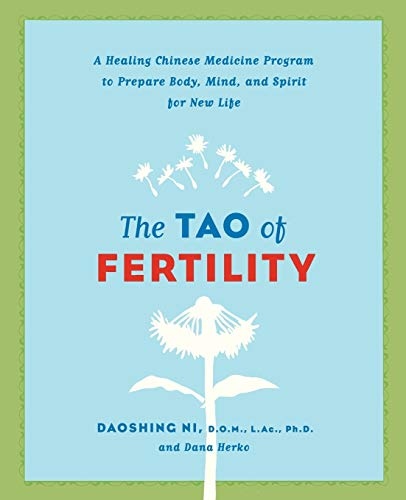 9780061137853: The Tao of Fertility: A Healing Chinese Medicine Program to Prepare Body, Mind, and Spirit for New Life
