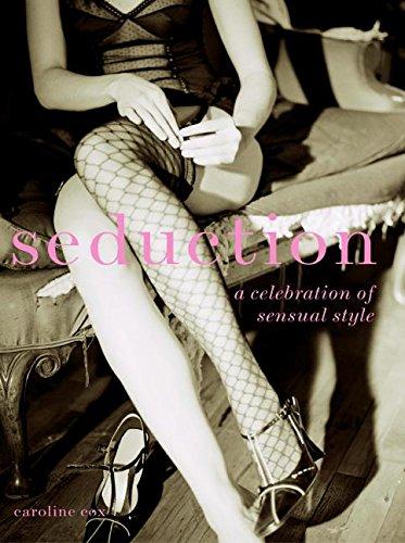 9780061138157: Seduction: A Celebration of Sensual Style
