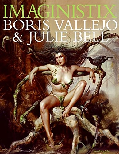 9780061138461: Imaginistix: The Art of Boris Vallejo and Julie Bell