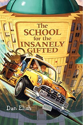 9780061138737: The School for the Insanely Gifted