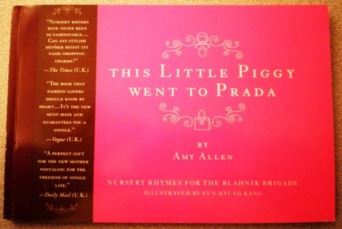 9780061138867: This Little Piggy Went to Prada: Nursery Rhymes for the Blahnik Brigade