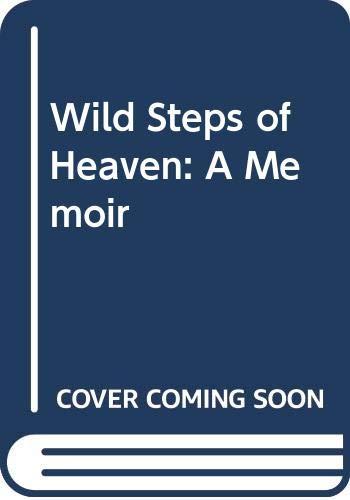 9780061139031: Wild Steps of Heaven: A Memoir