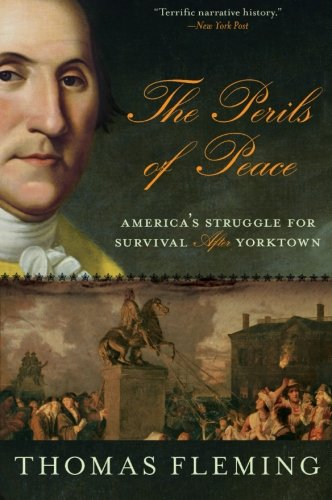 9780061139116: The Perils of Peace: America?s Struggle for Survival After Yorktown
