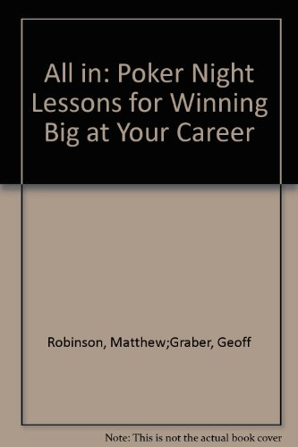 9780061139444: All in: Poker Night Lessons for Winning Big at Your Career