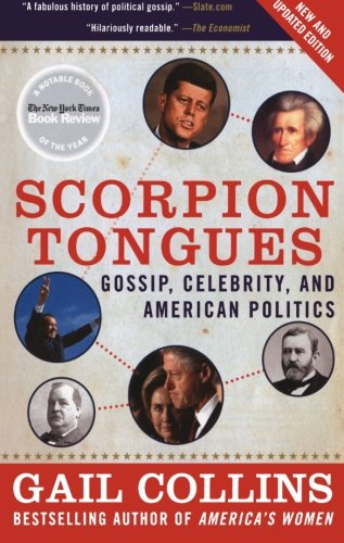 9780061139628: Scorpion Tongues: Gossip, Celebrity, and American Politics