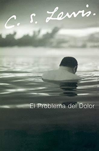 El Problema del Dolor (Spanish Edition) (9780061140037) by C. S. Lewis