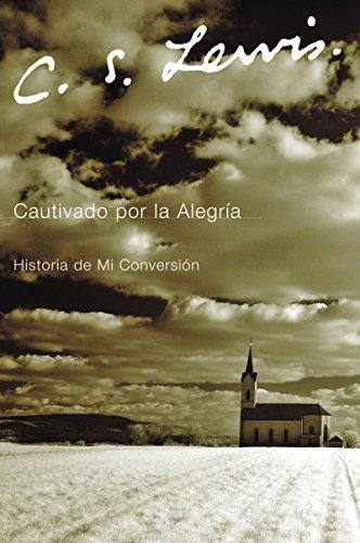 9780061140068: Cautivado por la Alegria: Historia de Mi Conversión (Spanish Edition)