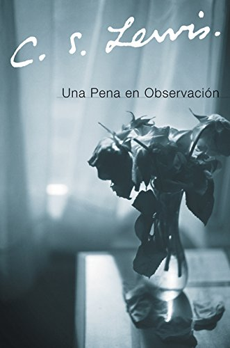 9780061140075: Una Pena En Observacion / Grief Observed