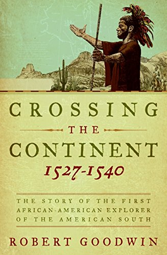 9780061140440: Crossing the Continent 1527-1540: The Story of the First African-American Explorer of the American South