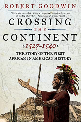 9780061140457: Crossing the Continent 1527-1540: The Story of the First African-American Explorer of the American South