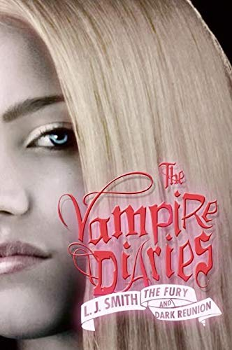 9780061140983: The Fury and Dark Reunion (The Vampire Diaries)