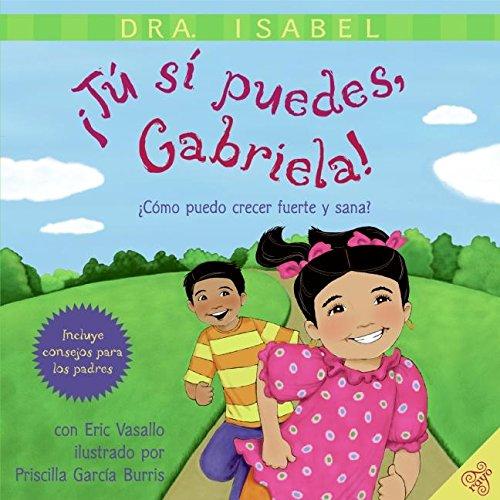 9780061141041: Tu si puedes, Gabriela!: Como puedo crecer fuerte y sana?