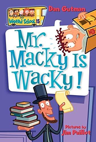 9780061141515: My Weird School #15: Mr. Macky Is Wacky!