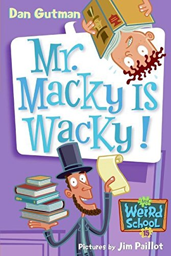 My Weird School #15: Mr. Macky Is Wacky! (0061141526) by Gutman, Dan