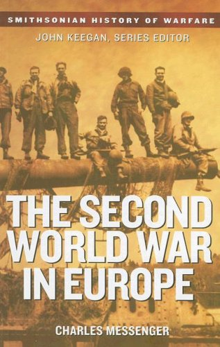 The Second World War in Europe (Smithsonian History of Warfare) (0061142077) by Charles Messenger