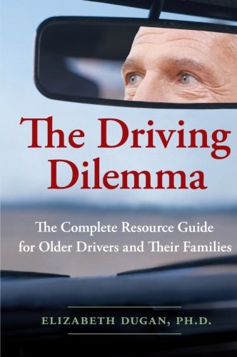 9780061142185: The Driving Dilemma: The Complete Resource Guide for Older Drivers and Their Families