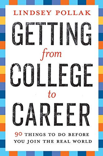 9780061142598: Getting from College to Career: 90 Things to Do Before You Join the Real World