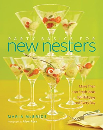 9780061142611: Party Basics for New Nesters: More Than 100 Fresh Ideas for Holidays and Every Day