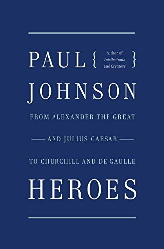 9780061143168: Heroes: From Alexander the Great and Julius Caesar to Churchill and de Gaulle
