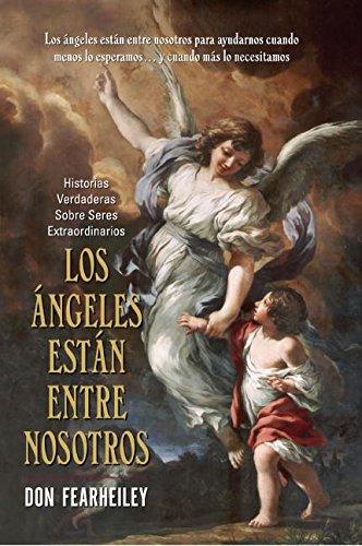 9780061143830: Los Angeles Estan Entre Nosotros: Historias Reales Sobre Sere Extraordinarios (Spanish Edition)
