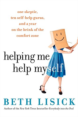 9780061143960: Helping Me Help Myself: One Skeptic, Ten Self-Help Gurus, and a Year on the Brink of the Comfort Zone