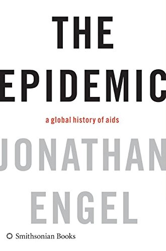 9780061144882: The Epidemic: A Global History of AIDS