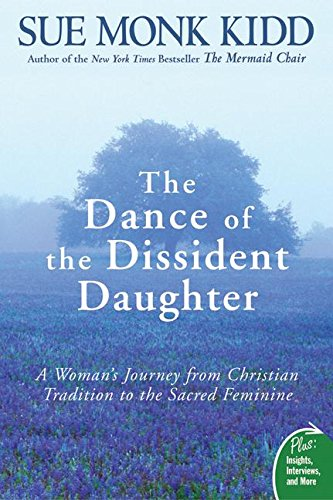9780061144905: The Dance of the Dissident Daughter: A Woman's Journey from Christian Tradition to the Sacred Feminine (Plus)