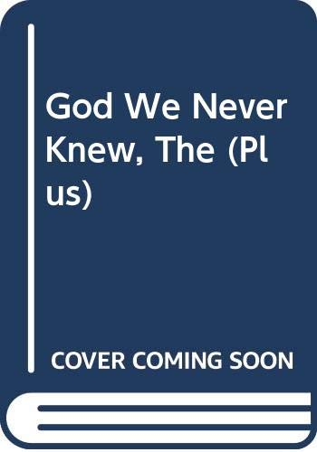 God We Never Knew, The (Plus) (9780061144912) by Borg, Marcus J.