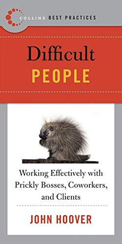 9780061145599: Best Practices: Difficult People: Working Effectively with Prickly Bosses, Coworkers, and Clients (Collins Best Practices Series)