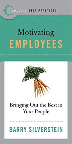 9780061145612: Best Practices: Motivating Employees: Bringing Out the Best in Your People (Collins Best Practices Series)
