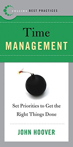 9780061145636: Best Practices: Time Management: Set Priorities to Get the Right Things Done