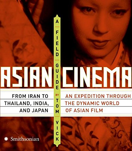 9780061145858: Asian Cinema: A Field Guide