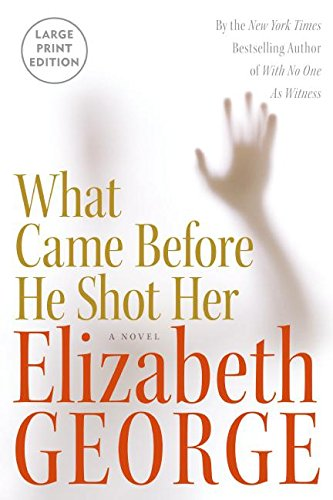 What Came Before He Shot Her (Paperback): Elizabeth A. George